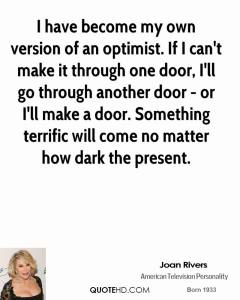 joan-rivers-quote-i-have-become-my-own-version-of-an-optimist-if-i